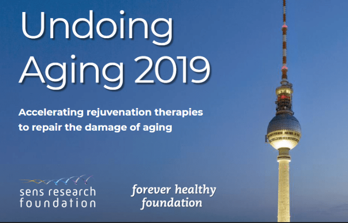 Undoing Aging Conference: Key Take Aways For 2019